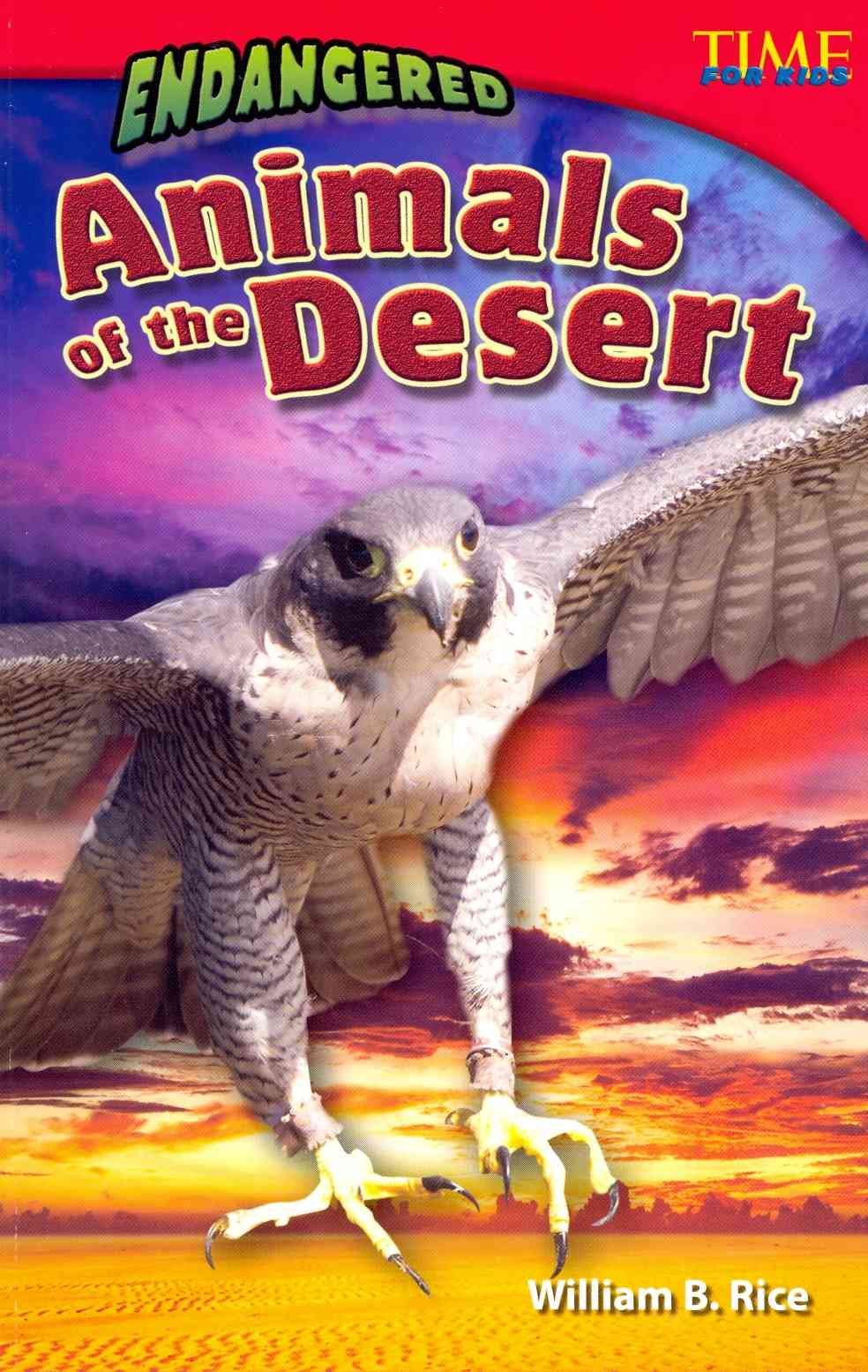 Endangered Animals of the Desert By Rice, William B.